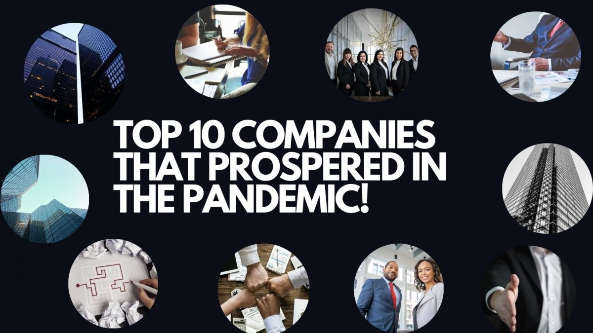 Top 10 Companies That Prospered In The Pandemic