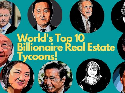 World's Top 10 Billionaire Real Estate Tycoons